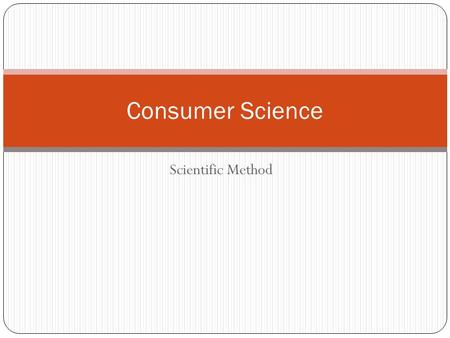 Consumer Science Scientific Method.