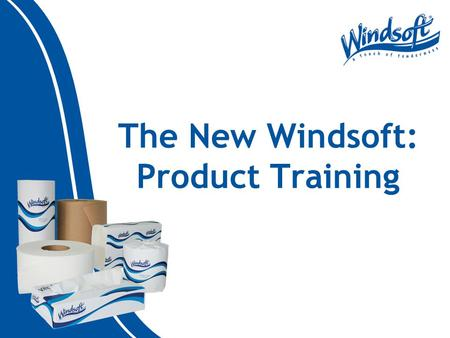 The New Windsoft: Product Training. Objective & Agenda Objective: To enable office product dealer sales reps to sell Windsoft, the premiere non-consumer-branded.