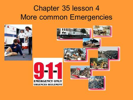 Chapter 35 lesson 4 More common Emergencies. Fractures In applying first aid to fractures your main objective is to keep the bone end from moving NEVER.