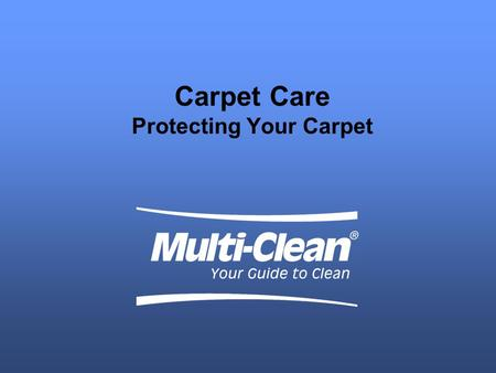 Carpet Care Protecting Your Carpet. Agenda 5 Elements According to CRI Creating and Implementing a plan. Interim-Low Moisture Methods Spotting: Challenges.