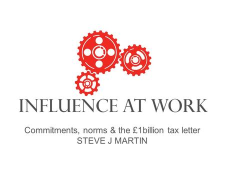 Commitments, norms & the £1billion tax letter STEVE J MARTIN.