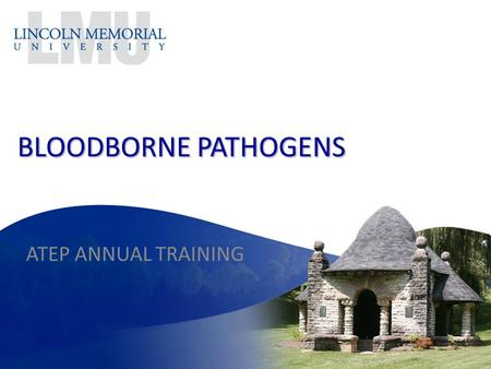 BLOODBORNE PATHOGENS ATEP ANNUAL TRAINING.