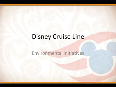 Disney Cruise Line Environmental Initiatives. TONNAGE STATEROOMS LENGTH DECKS CREW COUNT GUEST COUNT 83,000 128,000 877 1,250 964.5ft 1,115.5ft +/- 11.