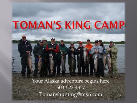 Your Alaska adventure begins here 503-522-4327
