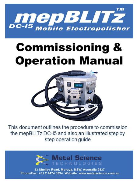 Commissioning & Operation Manual This document outlines the procedure to commission the mepBLITz DC-i5 and also an illustrated step by step operation guide.