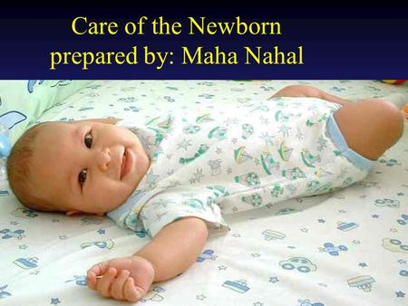 Operational Obstetrics & Gynecology · Bureau of Medicine and Surgery · 2000 Slide 1 Care of the Newborn prepared by: Maha Nahal.