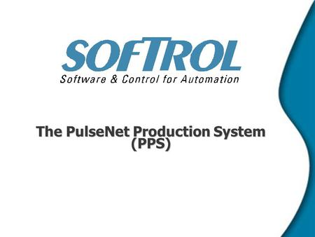 The PulseNet Production System (PPS). PPS Overview   Length of time system has been in use: Jan, 2003   Number of sites and companies using this version.