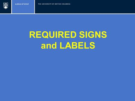 REQUIRED SIGNS and LABELS. REQUIRED SIGNS Caution Radiation Area.