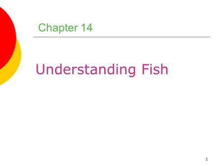 Chapter 14 Understanding Fish.