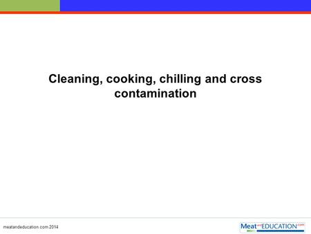 Cleaning, cooking, chilling and cross contamination
