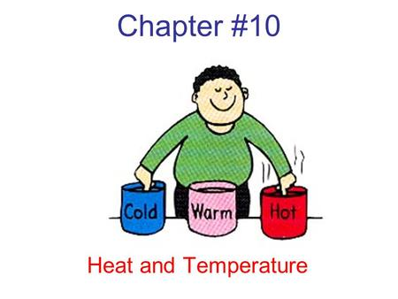 Chapter #10 Heat and Temperature. Chapter 10.1 Notes Temperature is a measure of the average kinetic energy of all the particles within an object.
