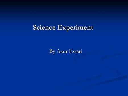 Science Experiment By Azur Ewari. Big Question How long does it take different volumes of water to freeze at this temprature? This experiment is to see.