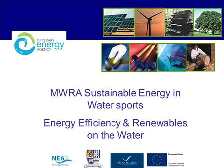 MWRA Sustainable Energy in Water sports Energy Efficiency & Renewables on the Water.