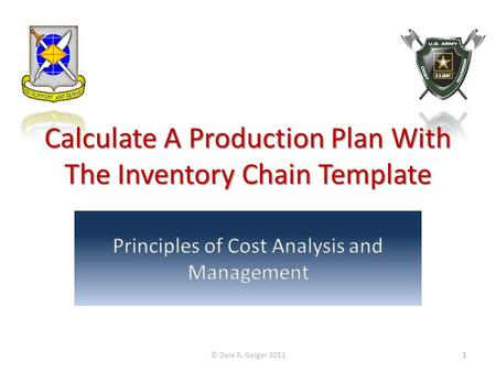 Calculate A Production Plan With The Inventory Chain Template © Dale R. Geiger 20111.