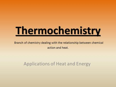 Applications of Heat and Energy