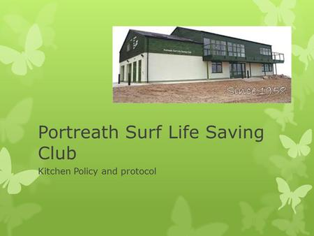 Portreath Surf Life Saving Club Kitchen Policy and protocol.