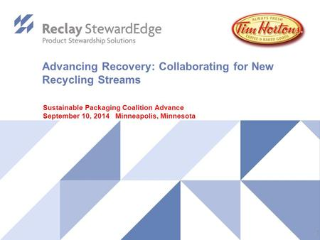 Advancing Recovery: Collaborating for New Recycling Streams Sustainable Packaging Coalition Advance September 10, 2014 Minneapolis, Minnesota 1.