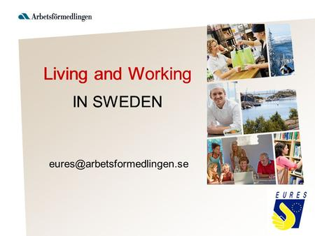Living and Working IN SWEDEN.