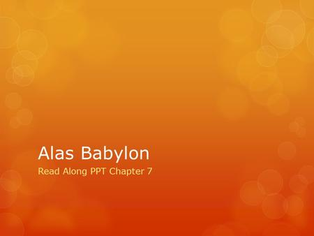 Alas Babylon Read Along PPT Chapter 7.