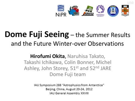 Dome Fuji Seeing – the Summer Results and the Future Winter-over Observations Hirofumi Okita, Naruhisa Takato, Takashi Ichikawa, Colin Bonner, Michel Ashley,