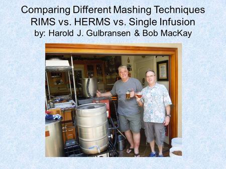 Comparing Different Mashing Techniques RIMS vs. HERMS vs