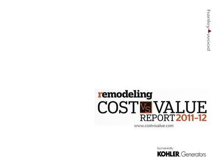 Www.costvsvalue.com Sponsored By:. Project Descriptions Sponsored By: