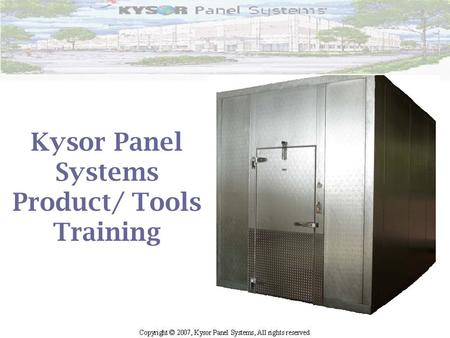 Kysor Panel Systems Product/ Tools Training