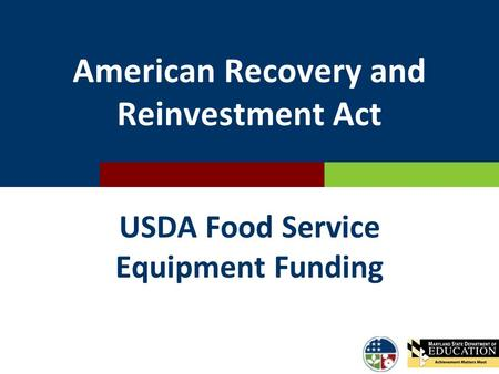 American Recovery and Reinvestment Act USDA Food Service Equipment Funding.