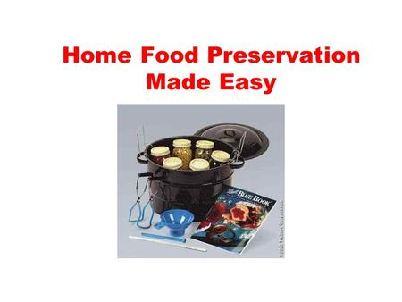 Home Food Preservation Made Easy. 2 Prepared by:  Renay Knapp, Henderson County  Tracy Davis, Rutherford County  Cathy Hohenstein, Buncombe County.