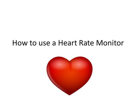 How to use a Heart Rate Monitor. Equipment needed Heart Rate Monitor Watch Transmitter (A) & Strap (B)