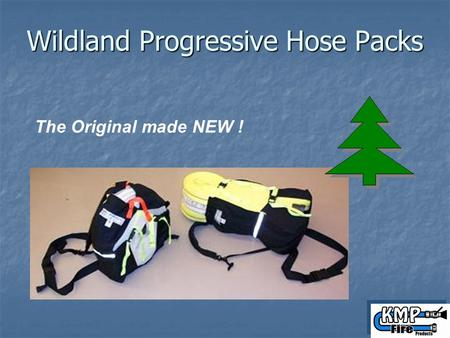 Wildland Progressive Hose Packs The Original made NEW !