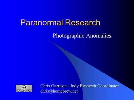 Paranormal Research Photographic Anomalies Chris Garrison - Indy Research Coordinator