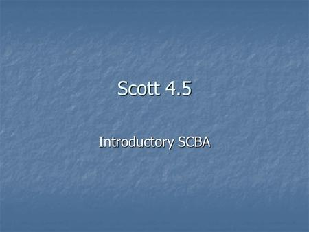 Scott 4.5 Introductory SCBA.