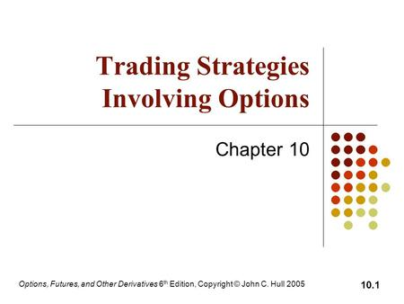 Trading strategies of derivatives