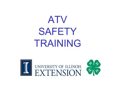 ATV SAFETY TRAINING. Presenter - Jim Wernz Certified ATV Safety Instructor.