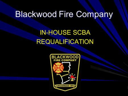 Blackwood Fire Company IN-HOUSE SCBA REQUALIFICATION.