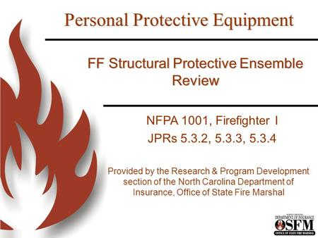 FF Structural Protective Ensemble Review Provided by the Research & Program Development section of the North Carolina Department of Insurance, Office of.
