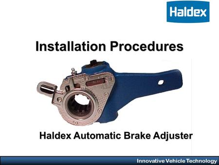 Innovative Vehicle Technology Installation Procedures Haldex Automatic Brake Adjuster.