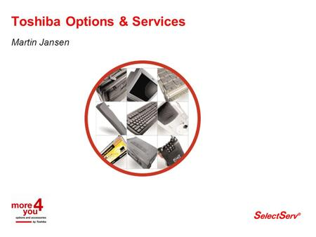 "Toshiba Options & Services Martin Jansen. 2/2/ Options & Services brochure: ""Winter 2004"""