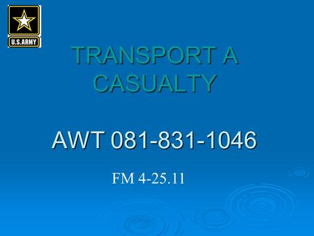TRANSPORT A CASUALTY AWT 081-831-1046 FM 4-25.11.