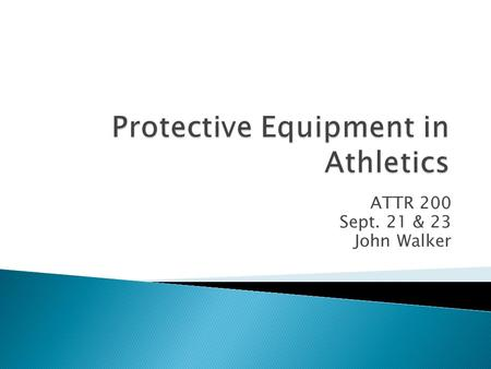 ATTR 200 Sept. 21 & 23 John Walker.  Illegal play  Poor technique  Inadequate conditioning  Poorly matched player levels  *Inadequate protection.