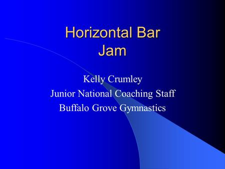 Horizontal Bar Jam Kelly Crumley Junior National Coaching Staff Buffalo Grove Gymnastics.