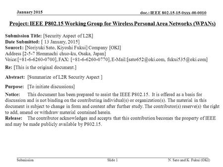 Doc.: IEEE 802.15-15-0xxx-00-0010 Submission January 2015 N. Sato and K. Fukui (OKI)Slide 1 Project: IEEE P802.15 Working Group for Wireless Personal Area.