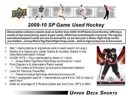 2009-10 SP Game Used Hockey Get 1 memorabilia or signature card in each pack! (on avg.) Marks of a Nation join Letter Marks & Number Marks in the manufactured.