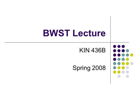 BWST Lecture KIN 436B Spring 2008. Transfer Place chair at angle to table Secure Chair Transfer Client Provide assistance as necessary.