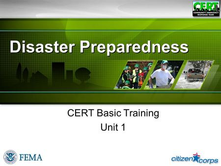 Disaster Preparedness CERT Basic Training Unit 1.