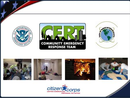 CERTs FUNCTION & PREPAREDNESS Unit Objectives  Describe the types of hazards to which your community is vulnerable.  Describe the functions of CERTs.