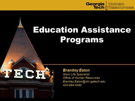 Education Assistance Programs Brantley Eaton Work Life Specialist Office of Human Resources 404-894-0490.