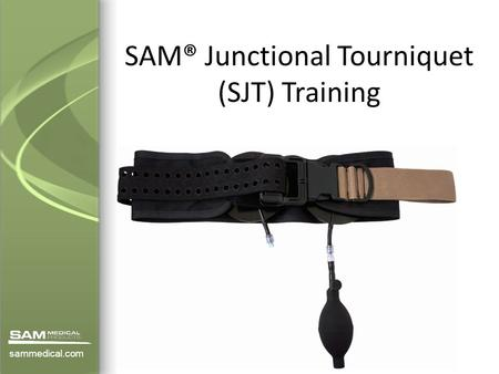 SAM® Junctional Tourniquet (SJT) Training sammedical.com.