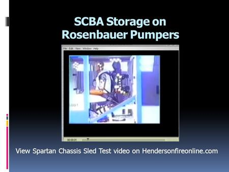 SCBA Storage on Rosenbauer Pumpers View Spartan Chassis Sled Test video on Hendersonfireonline.com.